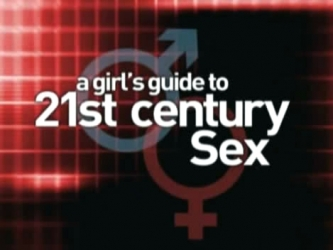 A Girl�s Guide to 21st Century Sex