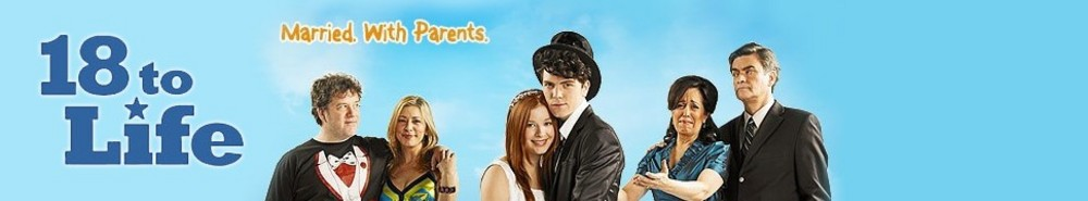 18 to Life (CA) TV Show Banner