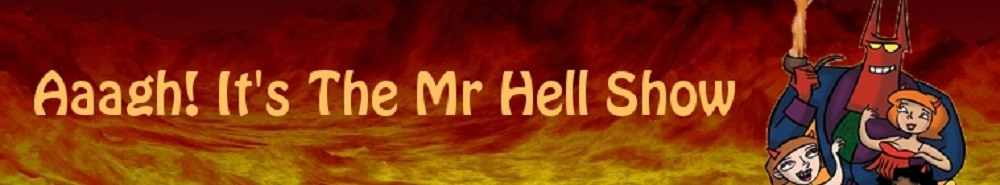 Aaagh! It's the Mr. Hell Show! (UK) TV Show Banner