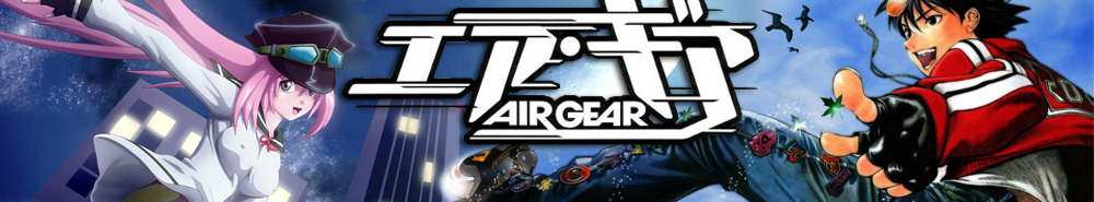 Air Gear (Dubbed) TV Show Banner