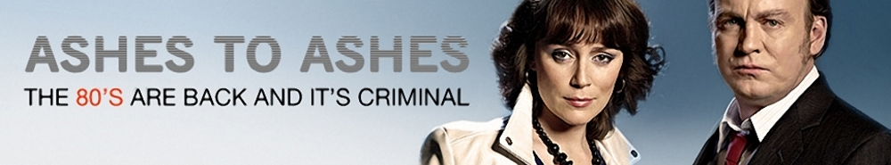 Ashes to Ashes (UK) TV Show Banner