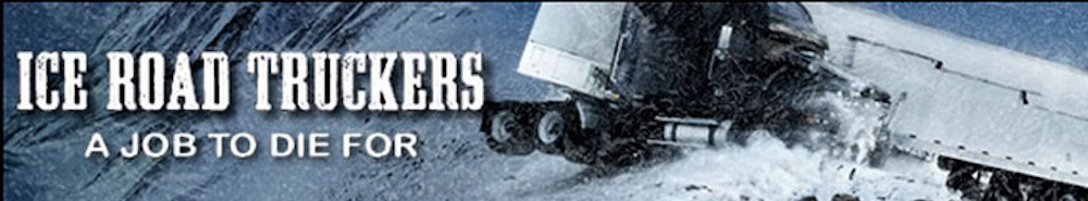 Ice Road Truckers TV Show Banner