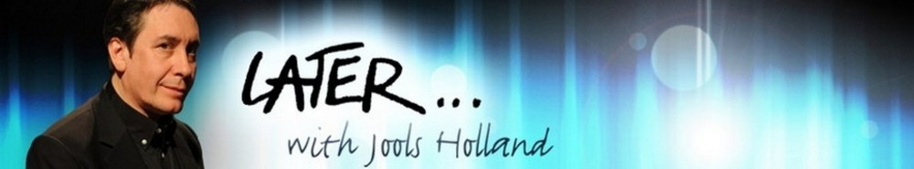 Later Live - With Jools Holland (UK) TV Show Banner