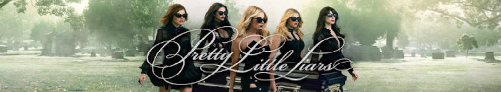 Pretty Little Liars TV Show Banner