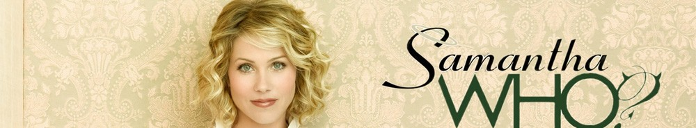 Samantha Who? TV Show Banner