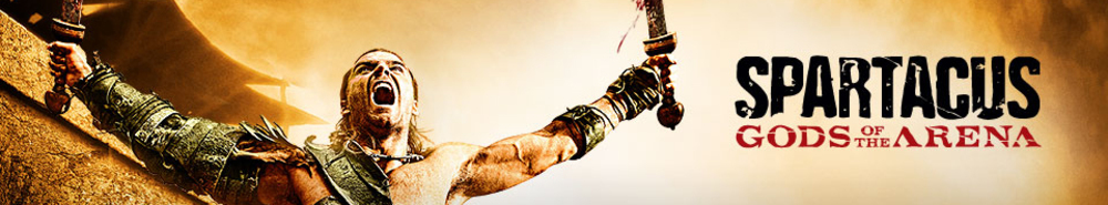 Spartacus: Gods of the Arena TV Show Banner