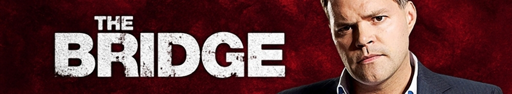 The Bridge (CA) TV Show Banner