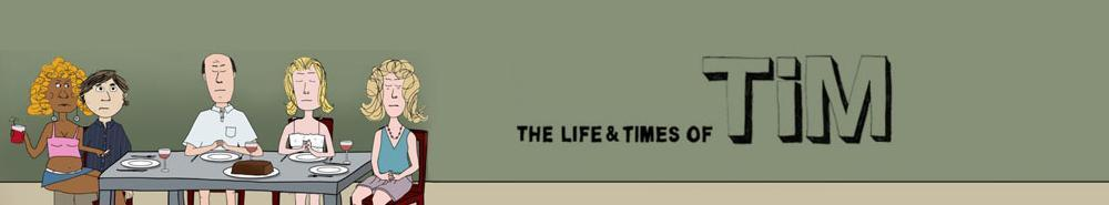The Life and Times of Tim TV Show Banner