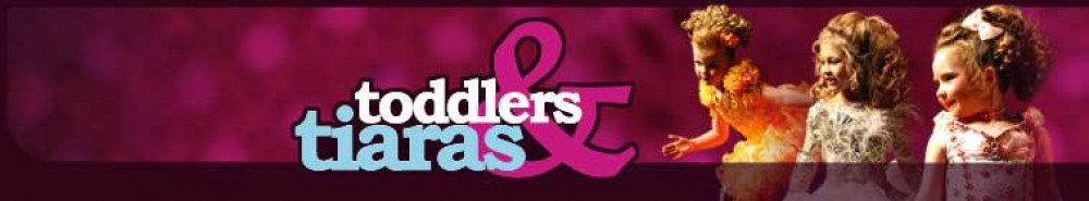 Toddlers and Tiaras TV Show Banner