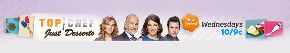 Top Chef: Just Desserts TV Show Banner