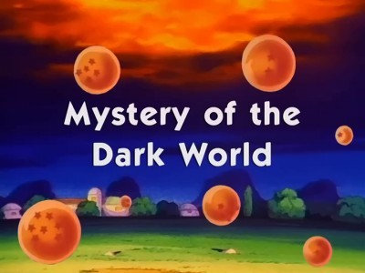 Dragon Ball (Dubbed) - 09x30 Mystery of the Dark World