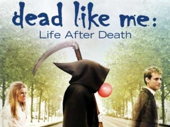 Dead Like Me -  Dead Like Me: Life After Death