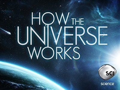 How the Universe Works tv show photo