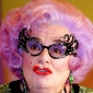 Dame Edna Everage played by Barry Humphries
