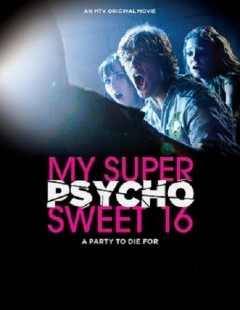 My Super Psycho Sweet 16 movie poster