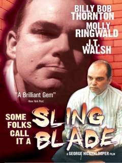 Some Folks Call It a Sling Blade movie