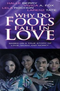 Why Do Fools Fall In Love movie poster