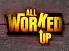All Worked Up tv show photo