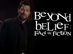 Beyond Belief: Fact or Fiction TV Show