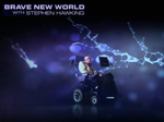 Brave New World with Stephen Hawking (UK) TV Show