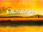 Crossroads tv show photo