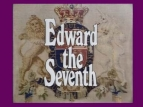 Edward the Seventh (UK) tv show photo