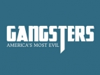 Gangsters: America's Most Evil TV Show