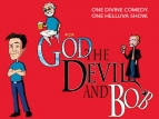 God, the Devil and Bob tv show photo