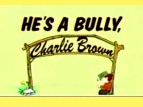 He's a Bully, Charlie Brown TV Series