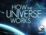 How the Universe Works TV Show