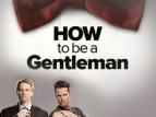 How To Be a Gentleman tv show photo