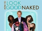 How To Look Good Naked tv show photo