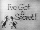 I've Got A Secret (1952)