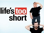 Life's Too Short (UK) tv show photo
