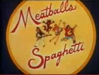 Meatballs and Spaghetti TV Show