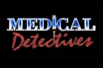 Medical Detectives TV Show