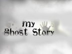 My Ghost Story tv show