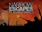 Narrow Escapes of WWII tv show photo