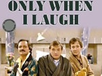 Only When I Laugh (UK) tv show photo