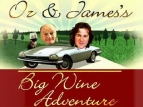 Oz & James Big Wine Adventure (UK) TV Series