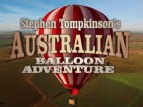Stephen Tompkinson's Australian Balloon Adventure (UK) TV Show