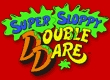 Super Sloppy Double Dare TV Series