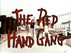 The Red Hand Gang tv show photo