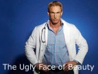 The Ugly Face of Beauty (UK) tv show photo