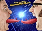 Tim and Eric Awesome Show TV Series