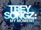 Trey Songz: My Moment TV Show