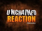 Unchained Reaction tv show photo