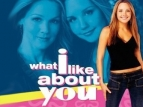 What I Like About You TV Series