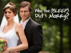 Who the (Bleep) Did I Marry?  TV Show