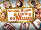 Young, Dumb And Living Off Mum (UK) tv show photo